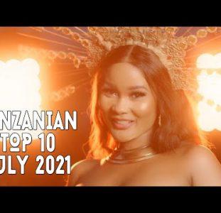 Top 10 New Tanzanian Music Videos | July 2021