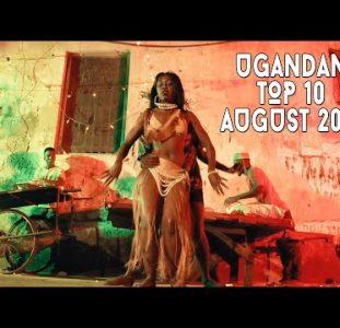 Top 10 New Ugandan Music Videos | August 2021