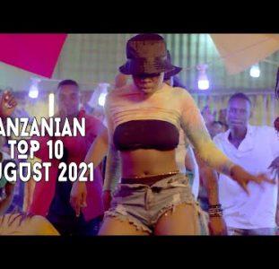 Top 10 New Tanzanian Music Videos | August 2021