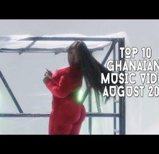 Top 10 New Ghana Music Videos | August 2021