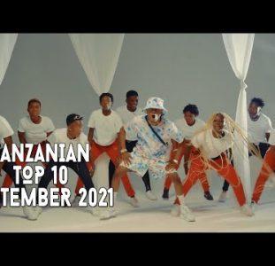 Top 10 New Tanzanian Music Videos   September 2021