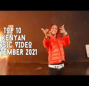 Top 10 New Kenyan Music Videos | September 2021
