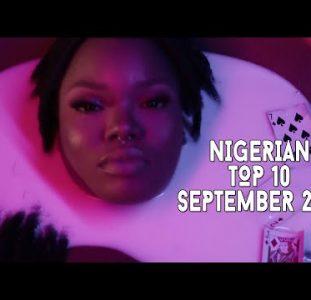 Top 10 New Nigerian Music Videos   September 2021