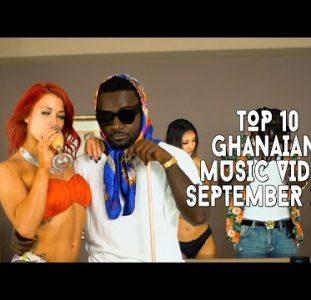 Top 10 New Ghana Music Videos | September 2021