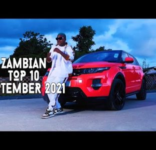 Top 10 New Zambian Music Videos | September 2021