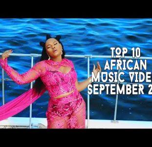 Top 10 African Music Videos | September 2021